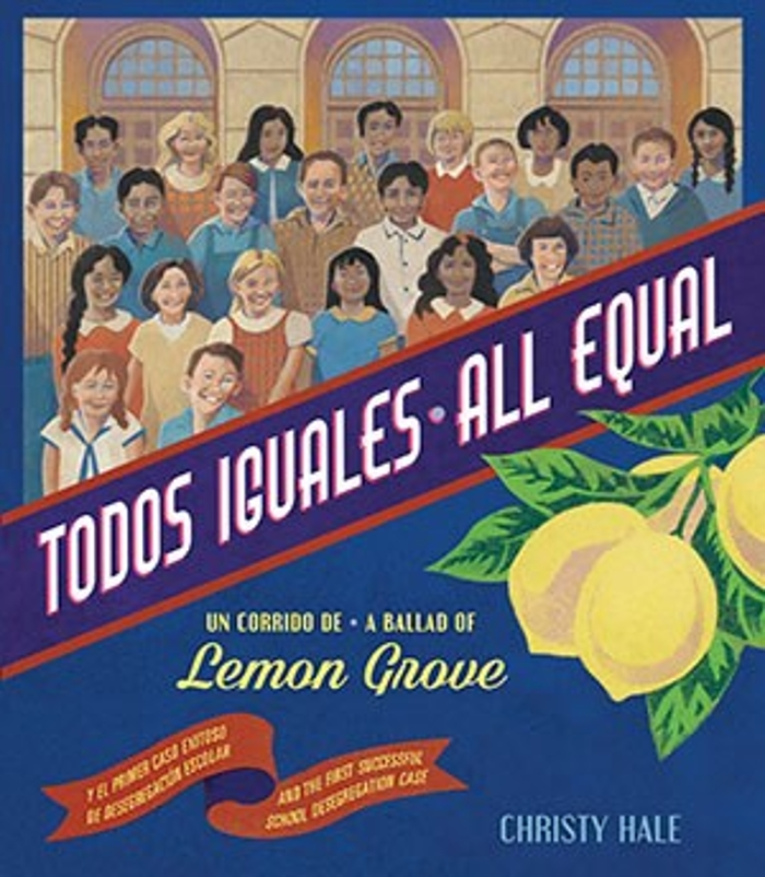Review of Todos iguales / All Equal: Un corrido de Lemon Grove / A Ballad of Lemon Grove