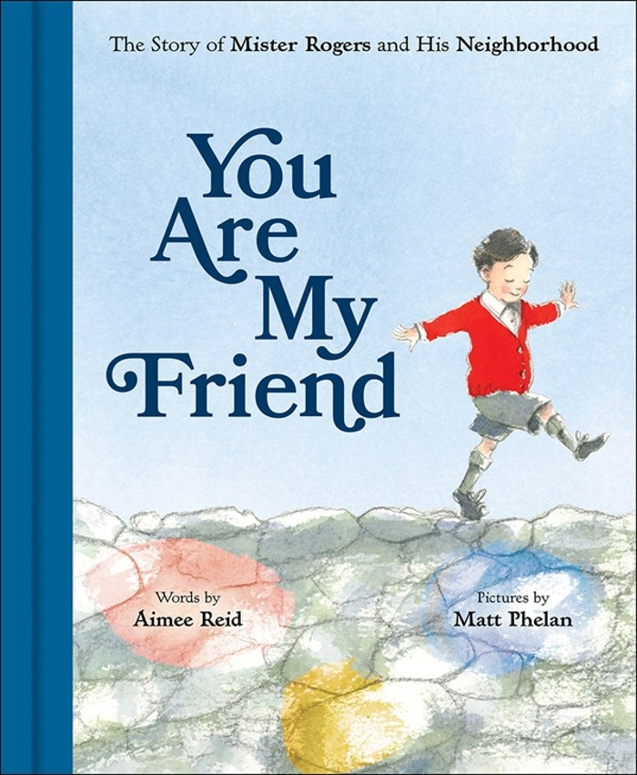 Review of You Are My Friend: The Story of Mister Rogers and His Neighborhood