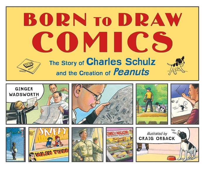 Review of Born to Draw Comics: The Story of Charles Schulz and the Creation of Peanuts
