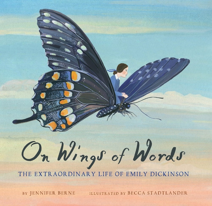 Review of On Wings of Words: The Extraordinary Life of Emily Dickinson
