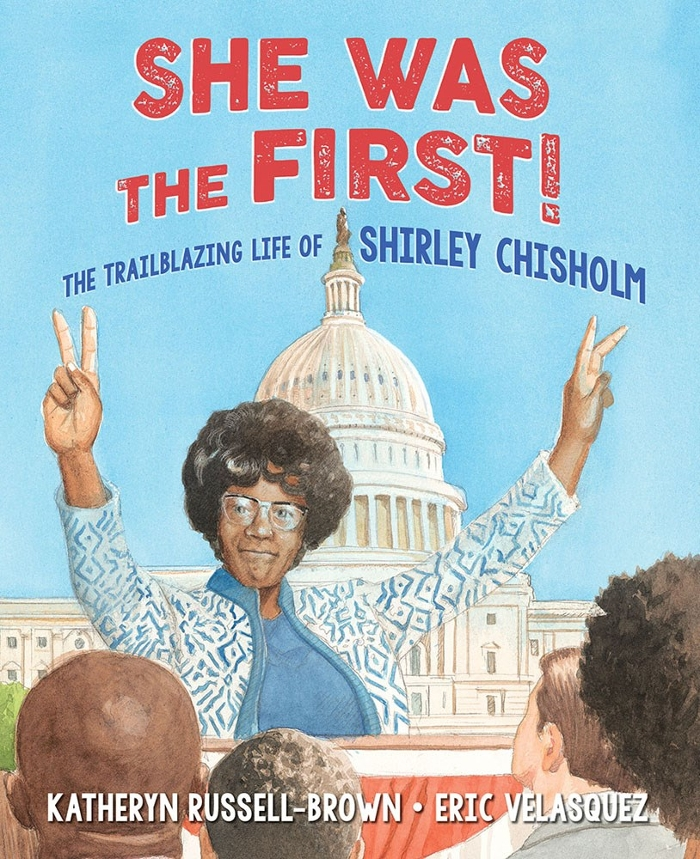 Review of She Was the First!: The Trailblazing Life of Shirley Chisholm
