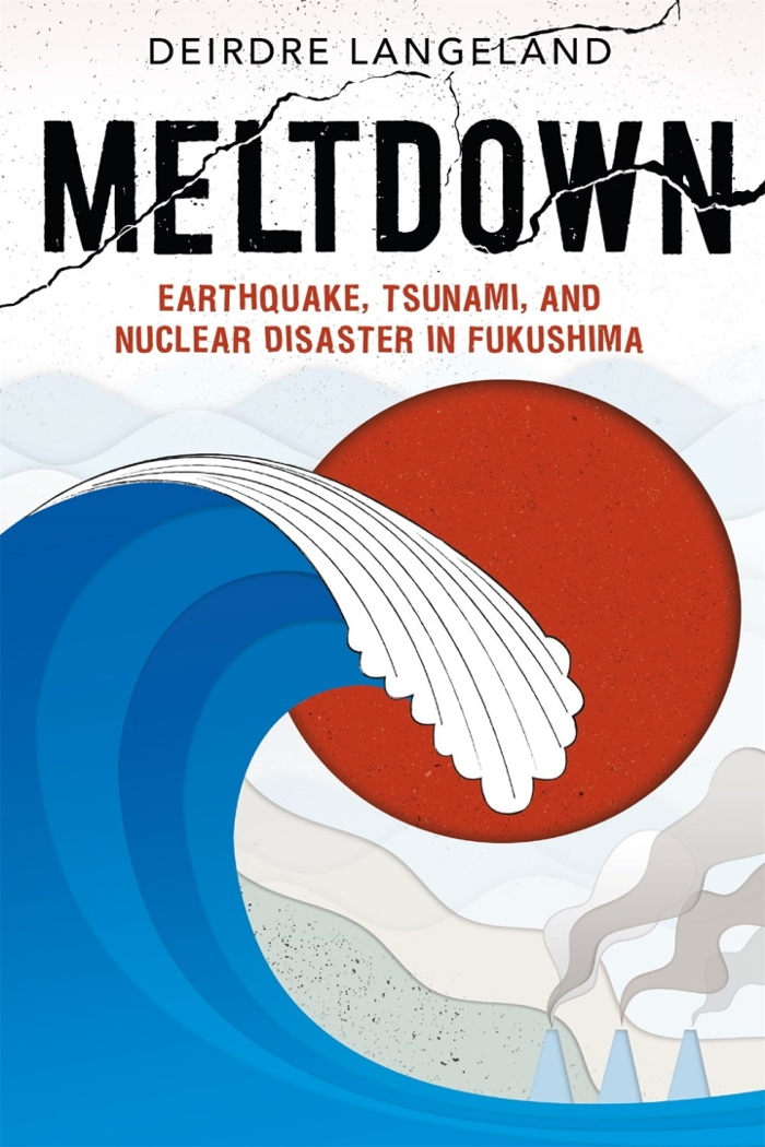Review of Meltdown: Earthquake, Tsunami, and Nuclear Disaster in Fukushima