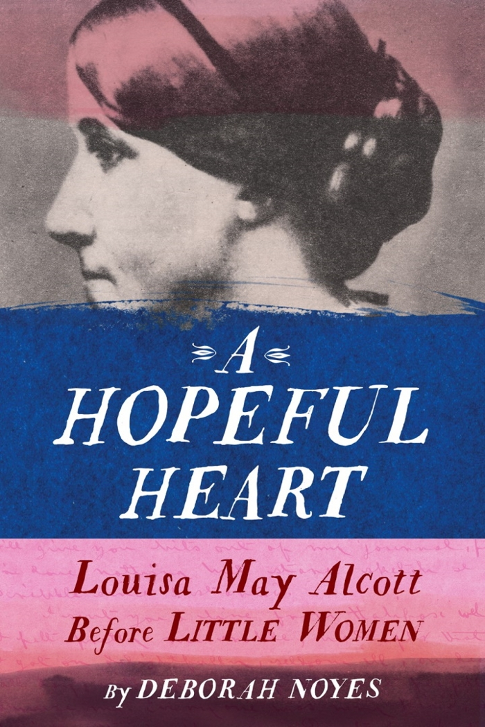 Review of A Hopeful Heart: Louisa May Alcott Before Little Women