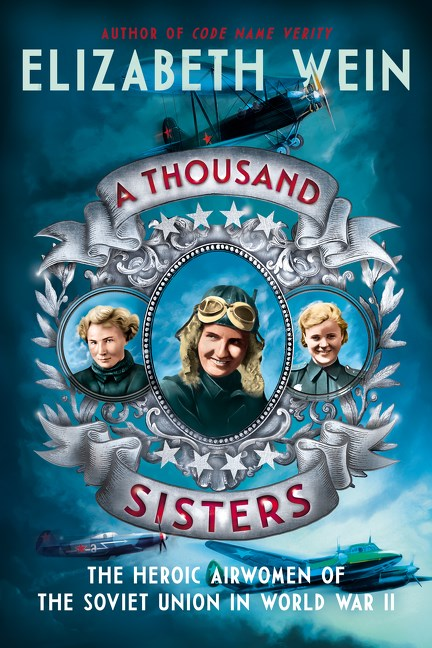 Review of A Thousand Sisters: The Heroic Airwomen of the Soviet Union in World War II